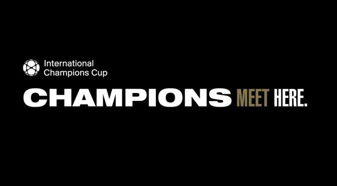 INTERNATIONAL CHAMPIONS CUP W TVP SPORT!